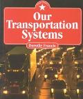 Our Transportation Systems