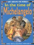 In the Time of Michaelangelo The Renaissance Period