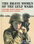 Brave Women Of The Gulf Wars Operation Desert Storm And Operation Iraqi Freedom