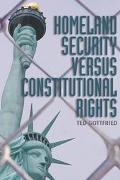 Homeland Security Versus Constitutional Rights