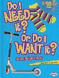 Do I Need It? or Do I Want It?: Making Budget Choices (Lightning Bolt Books - Exploring Econ...