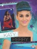 Katy Perry: From Gospel Singer to Pop Star (Pop Culture Bios: Super Singers)