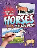 Horses You Can Draw (Ready, Set, Draw!)