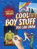 Cool Boy Stuff You Can Draw (Ready, Set, Draw!)