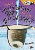 Does a Ten-Gallon Hat Really Hold Ten Gallons? : And Other Questions about Fashion