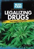 Legalizing Drugs: Crime Stopper or Social Risk? (USA Today's Debate: Voices and Perspectives)