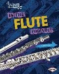 Is the Flute for You?