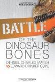 Battle of the Dinosaur Bones: Othniel Charles Marsh Vs Edward Drinker Cope (Scientific Rival...