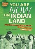 You Are Now on Indian Land: The American Indian Occupation of Alcatraz Island, California, 1...