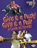 Give It a Push! Give It a Pull! : A Look at Forces