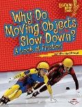 Why Do Moving Objects Slow Down? : A Look at Friction