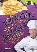 Were Potato Chips Really Invented by an Angry Chef?: And Other Questions About Food (Is That...
