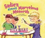 Sadie's Almost Marvelous Menorah (Hanukkah)