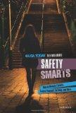 Safety Smarts: How to Manage Threats, Protect Yourself, Get Help, and More (USA Today Teen W...