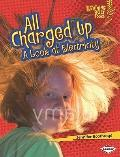 All Charged Up: A Look at Electricity (Lightning Bolt Books Exploring Physical Science)
