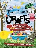 Earth-friendly Crafts: Clever Ways to Reuse Everyday Items (Single Titles)