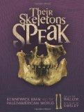 Their Skeletons Speak: Kennewick Man and the Paleoamerican World (Exceptional Social Studies...