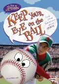 Keep Your Eye on the Ball : And Other Expressions about Sports