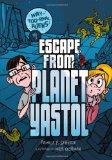 Escape from Planet Yastol (Way-Too-Real Aliens)