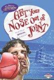 Get Your Nose Out of Joint: And Other Medical Expressions (It's Just An Expression)