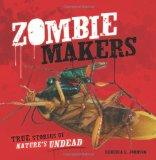 Zombie Makers: True Stories of Nature's Undead (Exceptional Science Titles for Intermediate ...