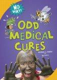 Odd Medical Cures (No Way!)