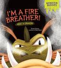 I'm a Fire Breather! : Meet a Dragon