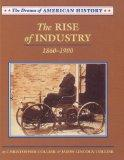 The Rise of Industry: 1860-1900 (Drama of American History)