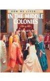 In the Middle Colonies (How We Lived)