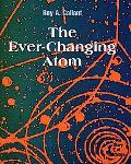 Ever-Changing Atom