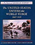 United States Enters the World Stage From the Alaska Purchase Through World War I  1867-1919