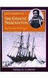 Sir Ernest Shackleton: By Endurance We Conquer (Great Explorations (Benchmark))