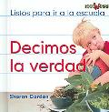 Decimos La Verdad/ We Tell the Truth