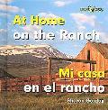 At Home on the Ranch/mi Casa En El Rancho Mi Casa
