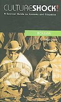Culture Shock! Bolivia A Survival Guide to Customs and Etiquette