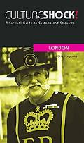 Culture Shock! London A Survival Guide to Customs and Etiquette