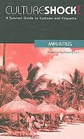 Culture Shock! Mauritius A Survival Guide to Customs and Etiquette