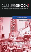 Culture Shock! Singapore A Survival Guide to Customs and Etiquette