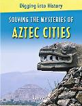 Solving the Mysteries of Aztec Cities