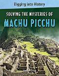 Solving the Mysteries of Machu Picchu