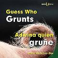 Guess Who Grunts/Adivina Quien Grune