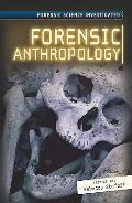 Forensic Anthropology (Forensic Science Investigated 2)