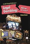 Legal Gambling: Winner or Loser? (Controversy!)