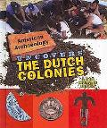 American Archaeology Uncovers the Dutch Colonies