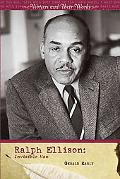Ralph Ellison: Invisible Man (Writers and Their Works)