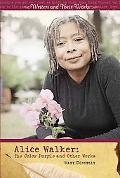 Alice Walker: The Color Purple and Other Works (Writers and Their Works)
