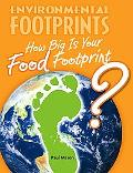 How Big Is Your Food Footprint? (Environmental Footprints)