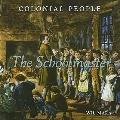 The Schoolmaster (Colonial People)