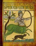 Sphinxes and Centaurs