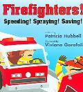 Firefighters Speeding! Spraying! Saving!